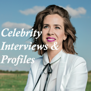 Celebrity Interviews & Profiles