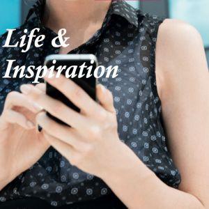 Life & Inspiration